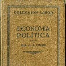 Libros antiguos: FUCHS : ECONOMÍA POLÍTICA (LABOR, 1929). Lote 32449895