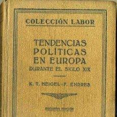 Libros antiguos: HEIGEL / ENDRESS : TENDENCIAS POLÍTICAS EN EUROPA DURANTE EL SIGLO XIX (LABOR, 1930). Lote 32449920