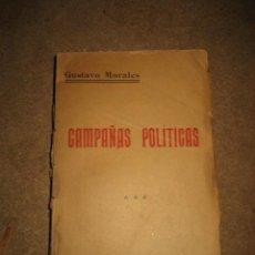 Libros antiguos: CAMPAÑAS POLITICAS GUSTAVO MORALES MADRID 1914 LEER DESCRIPCION. Lote 32475928