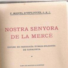 Libros antiguos: NOSTRA SENYORA DE LA MERCE. ESTUDI DE PSICOLOGIA ETNICO-RELIGIOSA DE CATALUNYA / M. ESPUGLUES.. Lote 32684111