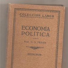 Libros antiguos: ECONOMÍA POLÍTICA, POR C. J. FUCHS; ED. LABOR, 1927; 2ª ED.. Lote 32687427