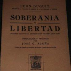Libros antiguos: LEON DUGUIT, SOBERANÍA Y LIBERTAD (LECCIONES UNIVERSIDAD COLUMBIA), ED. BELTRÁN, MADRID, 1924. Lote 32824671