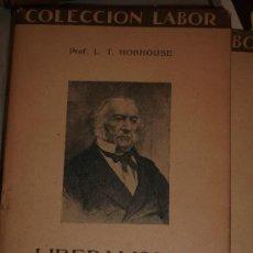 Libros antiguos: L.T. HOBHOUSE. LIBERALISMO. BARCELONA, LABOR, 1929. Lote 32827656
