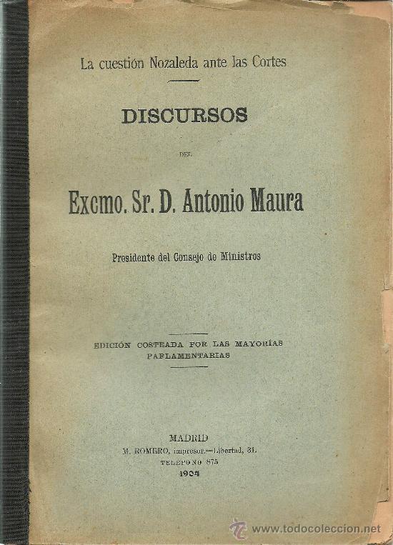 LA CUESTIÓN NOZALEDA ANTE LAS CORTES : DISCURSOS / DEL SR. D. ANTONIO MAURA - 1904 (Libros Antiguos, Raros y Curiosos - Pensamiento - Política)