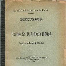 Libros antiguos: LA CUESTIÓN NOZALEDA ANTE LAS CORTES : DISCURSOS / DEL SR. D. ANTONIO MAURA - 1904. Lote 32877060