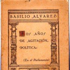 Libros antiguos: BASILIO ALVAREZ, DOS AÑOS DE AGITACIÓN POLÍTICA,TOMO II,ALCALÁ DE HENARES, IMP.ESC. DE REFORMA 1933. Lote 32972816
