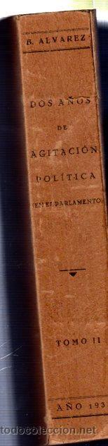 Libros antiguos: BASILIO ALVAREZ, DOS AÑOS DE AGITACIÓN POLÍTICA,TOMO II,ALCALÁ DE HENARES, IMP.ESC. DE REFORMA 1933 - Foto 3 - 32972816