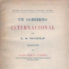Libros antiguos: L.S. WOOLF. UN GOBIERNO INTERNACIONAL. MADRID, C. 1905. DIRI. Lote 33057748
