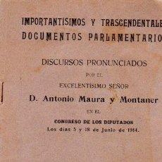 Libros antiguos: IMPORTANTÍSIMOS Y TRASCENDENTALES DOCUMENTOS PARLAMENTARIOS, ANTONIO MAURA Y MONTANER, MOLINER 1914. Lote 33314068