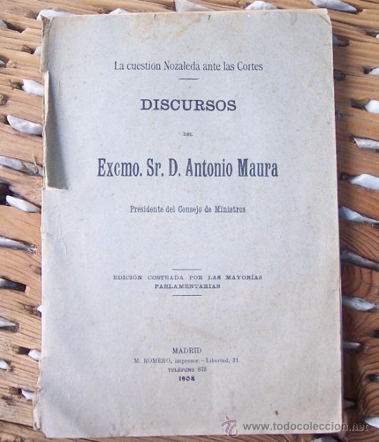 1904 LA CUESTION NOZALEDA ANTE LAS CORTES DISCURSOS DE D. ANTONIO MAURA 1904 (Libros Antiguos, Raros y Curiosos - Pensamiento - Política)