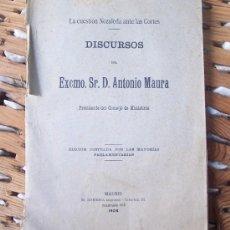 Libros antiguos: 1904 LA CUESTION NOZALEDA ANTE LAS CORTES DISCURSOS DE D. ANTONIO MAURA 1904. Lote 34379027