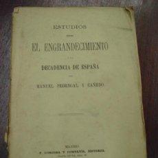 Libros antiguos: ESTUDIOS SOBRE EL ENGRANDECIMIENTO Y LA DECADENCIA DE ESPAÑA. 1878, 1ª EDICIÓN. Lote 34418819