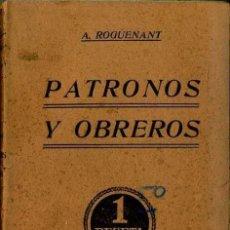 Libros antiguos: ROGUENANT : PATRONOS Y OBREROS (SATURNINO CALLEJA, C. 1900) . Lote 34457778