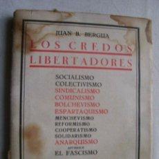 Libros antiguos: LOS CREDOS LIBERTADORES : SOCIALISMO, COLECTIVISMO, SINDICALISMO,...BERGUA, JUAN B. 1931 . Lote 34741430