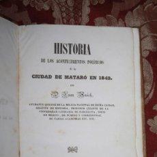 Libros antiguos: 5903- HISTORIA DE LOS ACONTECIMIENTOS POLÍTICOS DE LA CIUDAD DE MATARÓ EN 1843. JUAN AMICH. Lote 34735669