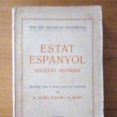 Libros antiguos: RUBIÓ TUDURÍ: ESTAT ESPANYOL SOCIETAT ANÒNIMA, ED. ANTONI LÒPEZ, LLIBRETER. 1930. Lote 34847027