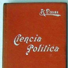 Libros antiguos: CIENCIA POLÍTICA - MANUALES SOLER Nº 8 - ADOLFO POSADA - VER ÍNDICE. Lote 35338897