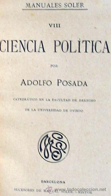 Libros antiguos: CIENCIA POLÍTICA - MANUALES SOLER Nº 8 - ADOLFO POSADA - VER ÍNDICE - Foto 2 - 35338897