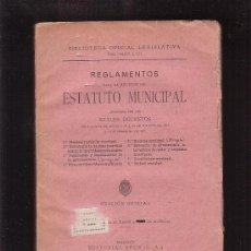 Libros antiguos: REGLAMENTOS PARA LA EJECUCION DEL ESTATUTO MUNICIPAL, VOL. LVII -EDITA : REUS, S.A. 1926. Lote 35492344