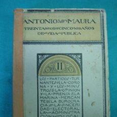 Libros antiguos: ANTONIO MAURA 35 AÑOS DE VIDA PUBLICA. CORDOBA. Lote 35723586