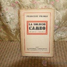 Libros antiguos: 2564- LA SOLUCIO CAMBO. FRANCESC PUJOLS. EDIT CATALONIA 1931. EXLIBRIS.. Lote 35892127