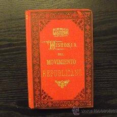 Libros antiguos: HISTORIA DEL MOVIMIENTO REPUBLICANO EN EUROPA, CASTELAR EMILIO, 1889, COMPLETO. Lote 36274978