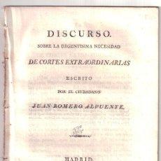 Libros antiguos: DISCURSO SOBRE LA URGENTÍSIMA NECESIDAD DE CORTES EXTRAORDINARIAS. JUAN ROMERO ALPUENTE. 1820. Lote 36345898