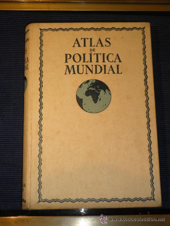 ATLAS DE POLÍTICA MUNDIAL.1935. (Libros Antiguos, Raros y Curiosos - Pensamiento - Política)