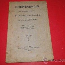 Libros antiguos: CONFERENCIA DEL DIPUTADO A CORTES FRANCISCO CAMBO EN EL COLISEO DE ALBIA. 1917. Lote 38366142