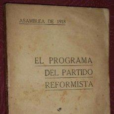 Libros antiguos: EL PROGRAMA DEL PARTIDO REFORMISTA POR LA ASAMBLEA DE 30 NOVIEMBRE EN MADRID 1918. Lote 38480362