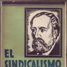 Libros antiguos: EL SINDICALISMO EXPUESTO POR SOREL. RECOPILACIÓN E INTRODUCCIÓN DE EDMUNDO GONZÁLEZ-BLANCO. . Lote 38863105