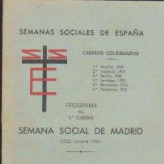 Libros antiguos: SEMANAS SOCIALES DE ESPAÑA. PROGRAMA DEL 7º CURSO SEMANA SOCIAL DE MADRID 15-. Lote 39031185