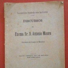 Libros antiguos: LA CUESTIÓN NOZALEDA ANTE LAS CORTES. DISCURSOS DEL EXCMO. SR. D. ANTONIO MAURA. Lote 39045828
