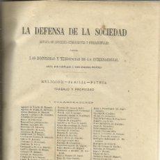 Libros antiguos: LA DEFENSA DE LA SOCIEDAD. REVISTA DE INTERESES CONTRA LAS DOCTRINAS DE LA INTERNACIONAL. 1878. Lote 39089234