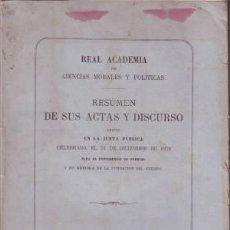 Libros antiguos: REAL ACADEMIA DE CIENCIAS MORALES Y POLITICAS: RESUMEN DE SUS ACTAS Y DISCURSO (1876). Lote 39347106
