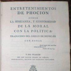 Libros antiguos: ENTRETENIMIENTOS DE PHOCION SOBRE LA SEMEJANZA Y CONFORMIDAD DE LA MORAL CON LA POLITICA. Lote 39382726