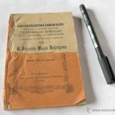 Libros antiguos: LOS PRINCIPIOS LIBERALES PUESTOS AL ALCANCE DE TODOS. 1896. Lote 39410786