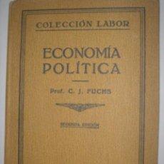 Libros antiguos: ECONOMIA POLITICA. LABOR. PROF.C.J.FUCHS. 2ª EDICION. Nº7. X. 1927. Lote 39713043
