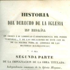 Libros antiguos: FR. MAGIN FERRER. HISTORIA DEL DERECHO DE LA IGLESIA EN ESPAÑA. BARCELONA, 1845.. Lote 39729008