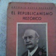 Libros antiguos: EL REPUBLICANISMO HISTÓRICO. HOMENAJE A LERROUX. MADRID, 1933. ANTONIO MARSÁ BRAGADO.. Lote 39746528