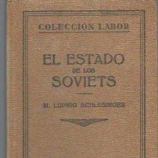 Libros antiguos: MARTIN LUDWIG SCHLESINGER, EL ESTADO DE LOS SOVIETS, LABOR, BARCELONA, SECCIÓN IX, POLÍTICA, Nº 161. Lote 40036056