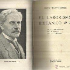 Libri antichi: EL LABORISMO BRITÁNICO. EGON WETHEIMER. EDITORIAL ESPAÑA. MADRID. 1930. Lote 40333874