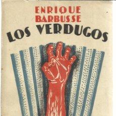 Libros antiguos: LOS VERDUGOS. ENRIQUE BARBÚSSE. EDITORIAL CARO RAGGIO. MADRID. 1926. Lote 40591643