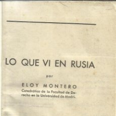 Libros antiguos: LO QUE VI EN RUSIA. ELOY MONTERO. IMP. LUZ Y VIDA. MADRID. 1935. Lote 40591697