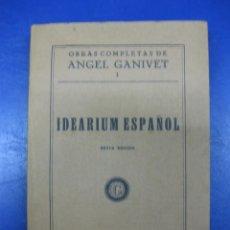 Libros antiguos: OBRAS COMPLETAS DE ANGEL GANIVET I . IDEARIUM ESPAÑOL. 6ª EDICION.VICTORIANO SUAREZ 1933.. Lote 40610242
