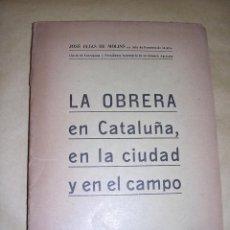 Libros antiguos: JOSE ELIAS DE MOLINS , - LA OBRERA EN CATALUÑA EN LA CIUDAD Y EN EL CAMPO - ORIENTACIONES SOCIALES . Lote 40644178