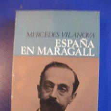 Libros antiguos: ESPAÑA EN MARAGALL. MERCEDES VILANOVA.ED. PENINSULA 1968. DEDICADO POR LA AUTORA.. Lote 40972077