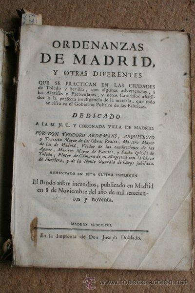 ORDENANZAS DE MADRID, Y OTRAS DIFERENTES QUE SE PRACTICAN EN LAS CIUDADES DE TOLEDO Y SEVILLA... (Libros Antiguos, Raros y Curiosos - Pensamiento - Política)