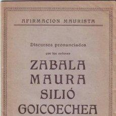 Libros antiguos: ZABALA, MAURA, SILIO Y GOICOECHEA: AFIRMACION MAURISTA.. Lote 41474722