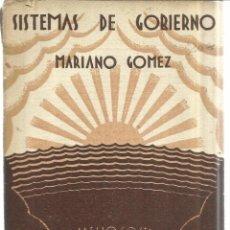 Libros antiguos: SISTEMAS DE GOBIERNO. MARIANO GÓMEZ. CUADERNOS DE CULTURA. VALENCIA. 1930. Lote 41522271